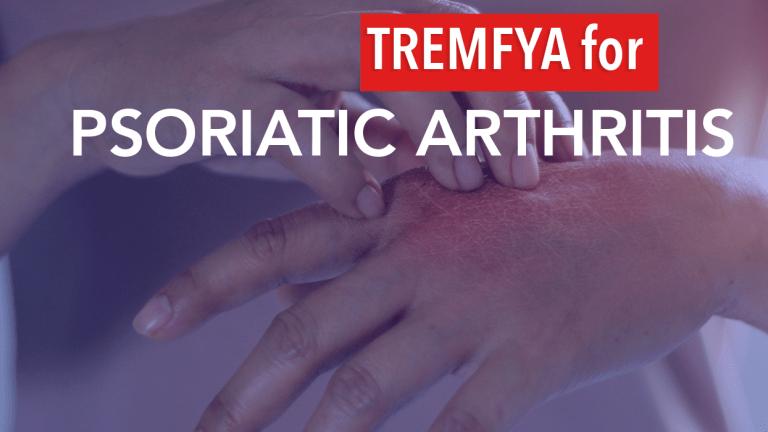 Tremfya (guselkumab) for Psoriatic Arthritis